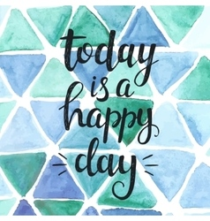 Today is a happy day conceptual handwritten vector