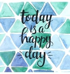 Today is a happy day Conceptual handwritten vector image vector image