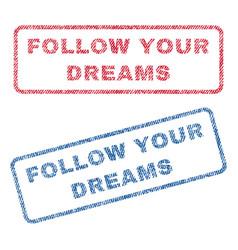 Follow your dreams textile stamps vector