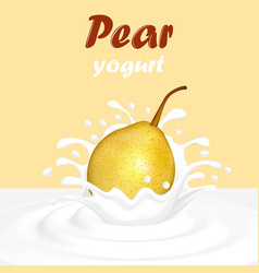 a splash of fruit pear yogurt vector image