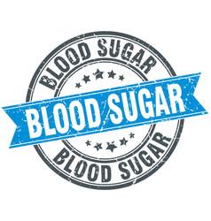 Blood sugar round grunge ribbon stamp vector