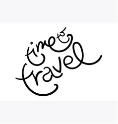 time to travel with unique hand lettering vector image