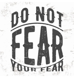 Not fear stamp vector