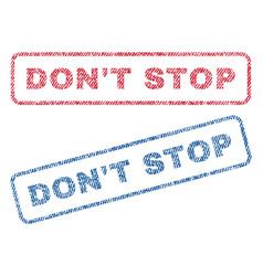 Don t stop textile stamps vector
