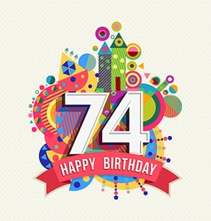 Happy birthday 74 year greeting card poster color vector