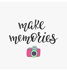 Make memories quote typography vector