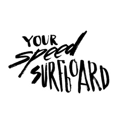 Your speed surfboard vector