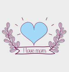 Mother day symbol with heart and banches ribbon vector