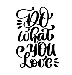 do what you love lettering card hand drawn vector image