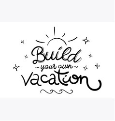 Vacation with hand draw lettering vector