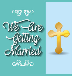 We are greeting married celebration vector