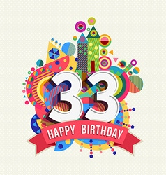 Happy birthday 33 year greeting card poster color vector