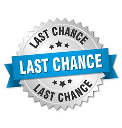 Last chance 3d silver badge with blue ribbon vector