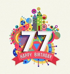 Happy birthday 77 year greeting card poster color vector