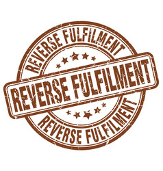 Reverse fulfilment brown grunge stamp vector