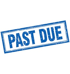 Past due blue square grunge stamp on white vector