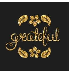Grateful golden text for card Modern brush vector image vector image