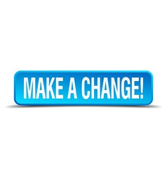 Make a change blue 3d realistic square isolated vector