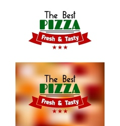 Fresh and tasty pizza label vector image vector image