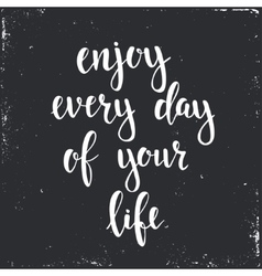 Enjoy Every Day of your Life vector image