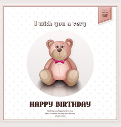 Happy birthday greeting card with pink teddy bear vector image