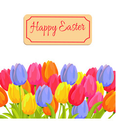 Happy easter spring postcard with tulips vector