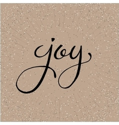 Hand lettered word joy on a beige salt and vector