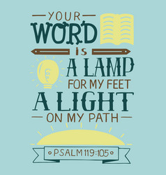 Biblical lettering your word is a lamp for my feet vector