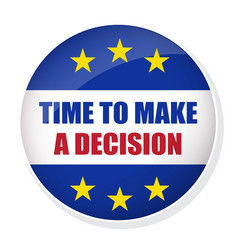Time to make a decision pin button vector