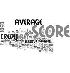 Is the average american credit score good enough vector