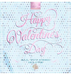 Happy Valentines Day - Lettering EPS 10 vector image vector image