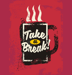 take a break vector image