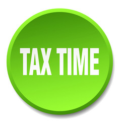 Tax time green round flat isolated push button vector