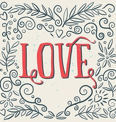 Love ink drawing of flowers card poster print for vector