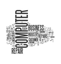 Is the computer repair business dead text vector
