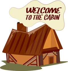 Welcome to cabin vector