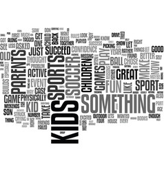 What sport should my kid play text word cloud vector