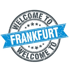 Welcome to frankfurt blue round vintage stamp vector
