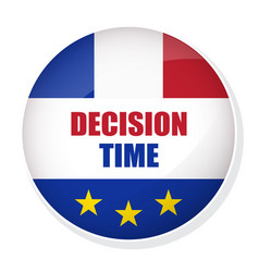 Decision time pin button with flag of france vector