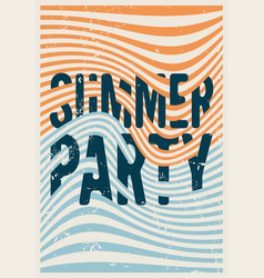Summer party typographic vintage grunge poster vector