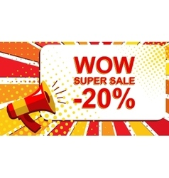 Megaphone with WOW SUPER SALE MINUS 20 PERCENT vector image vector image