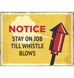 grunge retro metal sign with notice stay on job vector image vector image