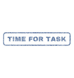 Time for task textile stamp vector
