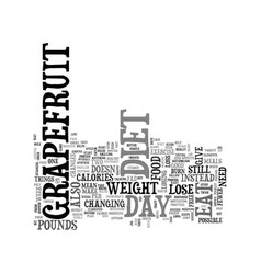 Is the day grapefruit diet the answer text vector