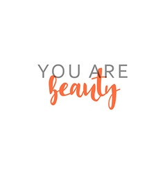 You are beauty calligraphic inscription handmade vector