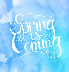 Blue watercolor inscription spring is coming vector