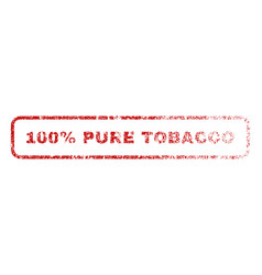 100 percent pure tobacco rubber stamp vector image vector image
