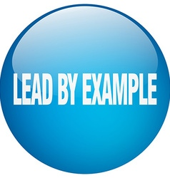 Lead by example blue round gel isolated push vector