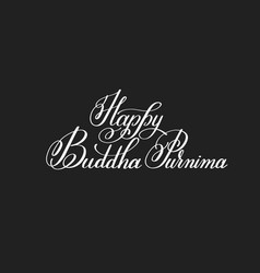 Happy buddha purnima hand written lettering vector