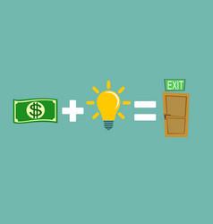 Money plus ideas equals exit vector